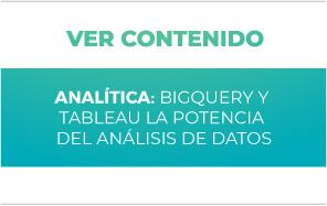 Analítica: BigQuery y Tableau la potencia del analísis de datos
