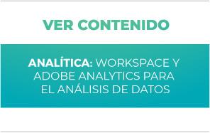 Analítica: Workspace y Adobe Analytics para el análisis de datos