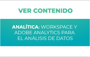 Analítica: Workspace y Adobe Analytics para el análisis de datos
