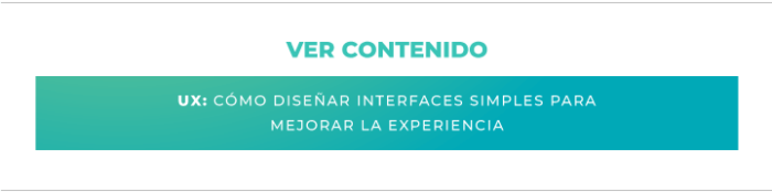UX: Cómo diseñar interfaces simples para mejorar la experiencia