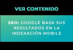 SEO: Google basa sus resultados en la indexación mobile