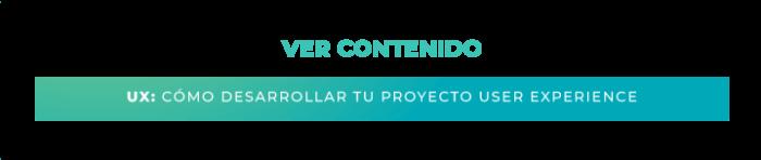 UX: Cómo desarrollar tu Proyecto User Experience