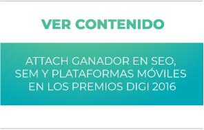 Attach ganador en SEO, SEM y en Plataformas Móviles en los Premios Digi 2016