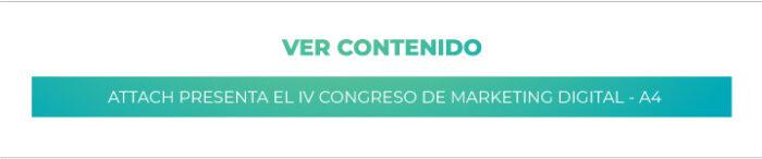 Attach presenta el IV Congreso de Marketing Digital - A4