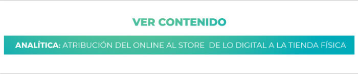 Analítica: Atribución del online al store