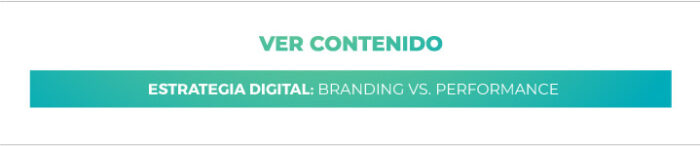 Estrategia Digital: Branding vs Performance