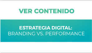 Estrategia Digital: Branding vs. Performance