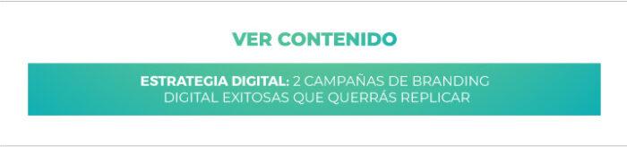 Estrategia Digital: 2 campañas de Branding Digital exitosas