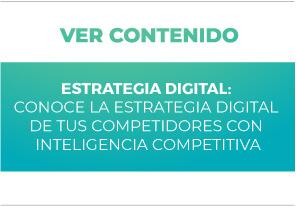 Estrategia Digital: Conoce la Estrategia Digital de tus competidores con Inteligencia Competitiva