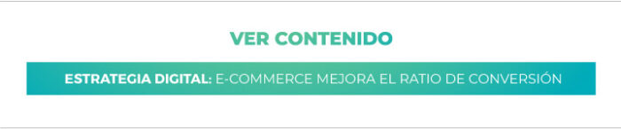 Estrategia Digital: E-commerce, mejora el ratio de conversión