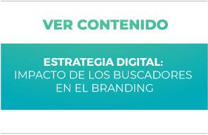 Estrategia Digital: Impacto de los buscadores en el Branding