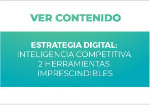 Estrategia Digital: Inteligencia Competitiva - 2 herramientas imprescindibles
