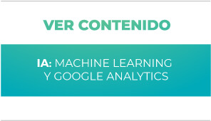IA: Machine Learning y Google Analytics