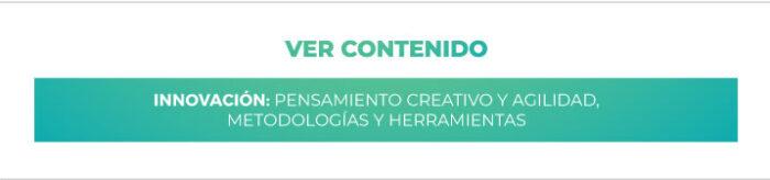 Innovación: Pensamiento creativo y agilidad - Metodologías y Herramientas
