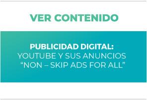 Publicidad Digital: Youtube y sus anuncios Non Skip Ads for All